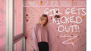 MUSEUM OF ICE CREAM LA TOUR - GIRL GETS KICKED OUT!