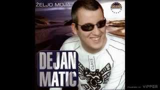 Dejan Matic - Zeljo moja - (Audio 2004)