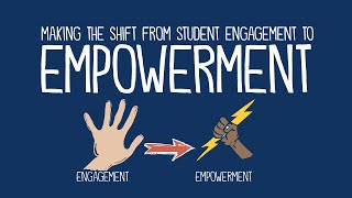 The Shift from Engaging Students to Empowering Learners