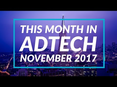 This Month In AdTech - November 2017