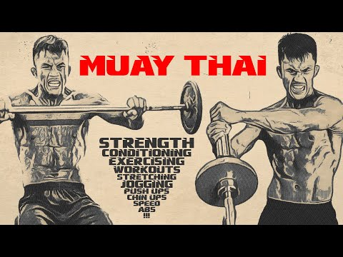 Muay Thai strength, power and physical training   Thai Boxing 2021