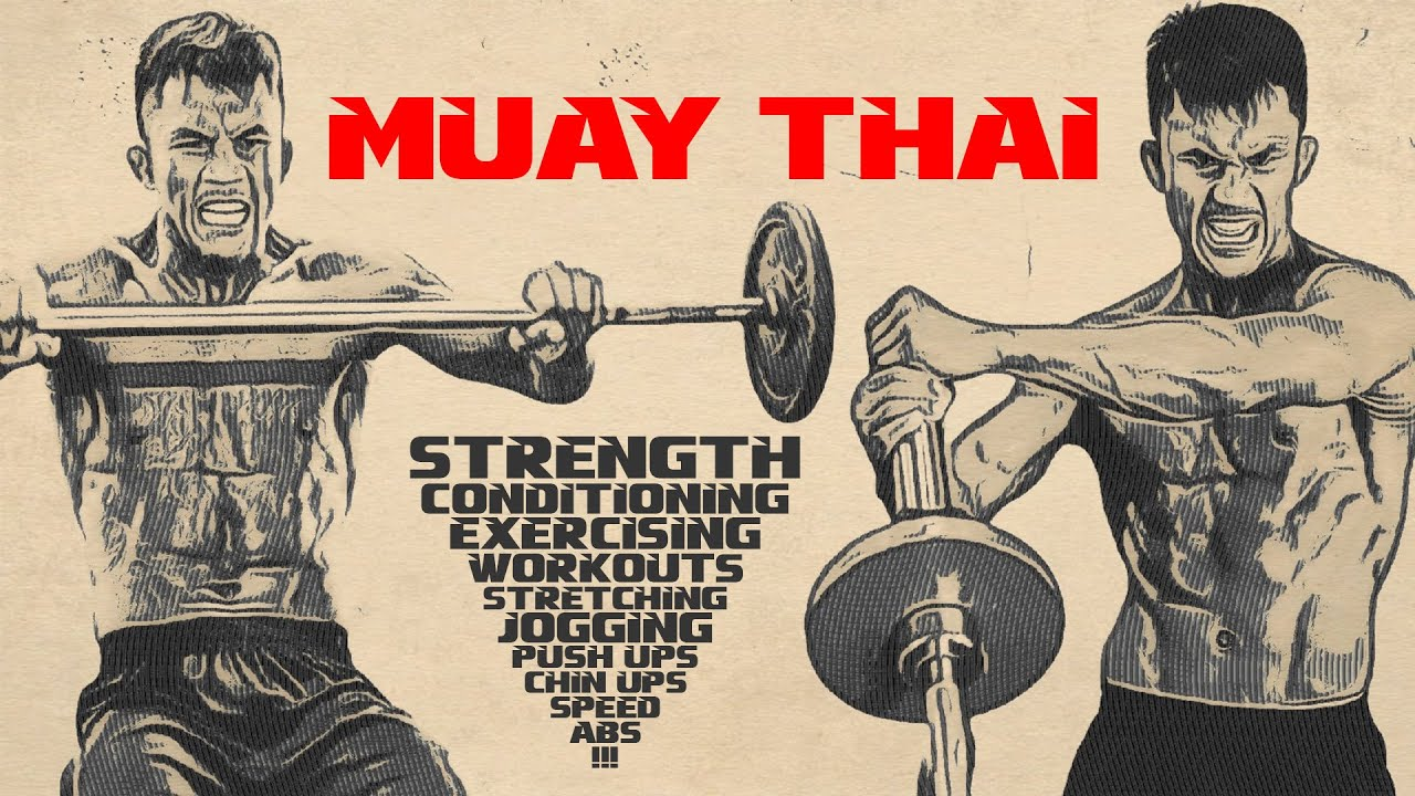 Muay Thai strength, power and physical training | Thai Boxing 2021