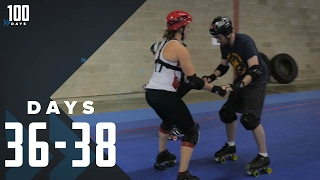 Retiring from Roller Skating: Days 36-38 | 100 Days