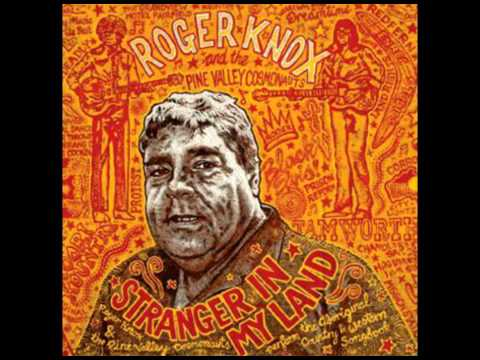 Roger Knox & The Pine Valley Cosmonauts - The Land Where the Crow Flies Backwards