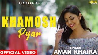 Khamosh Pyar | Aman Khaira | Desi Routz |New Punjabi Songs 2019