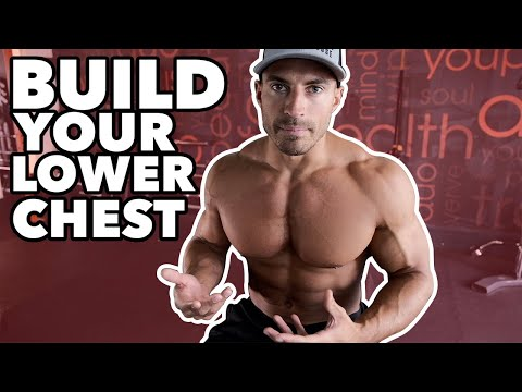 How To Grow Your Lower Chest