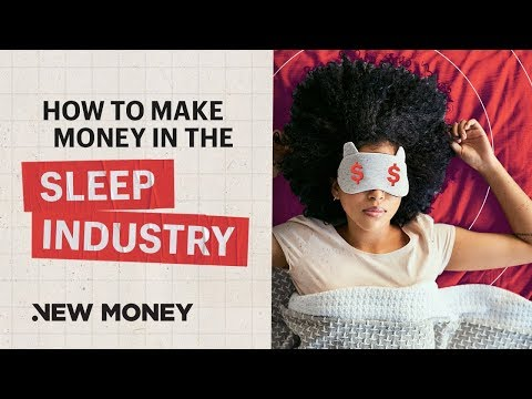 How To Make Money In The Sleep Industry