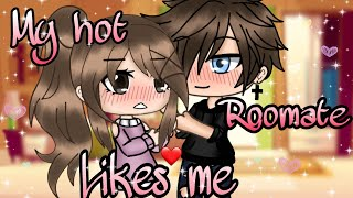 °•°My hot roommate likes me°•° ||GLMM|| (read description👇)