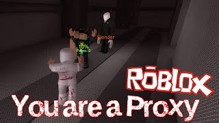 ROBLOX - You are a PROXY!!! - Stop It, Slender [Xbox One Edition]