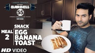 SNACK (BARBELL 55) - EGG BANANA TOAST || MUSCLE BUILDING PLAN By GURU MANN
