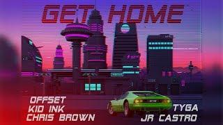 Tyga ft. Kid Ink, Offset, Chris Brown & JR Castro - Get Home [Nitin Randhawa Remix]