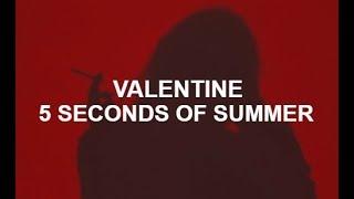 valentine - 5 seconds of summer (lyrics)