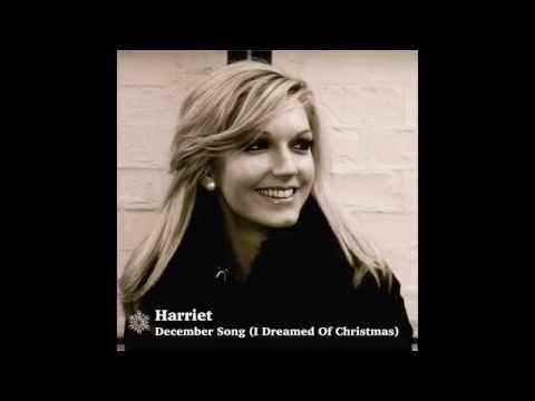Harriet - December Song (I Dreamed Of Christmas)