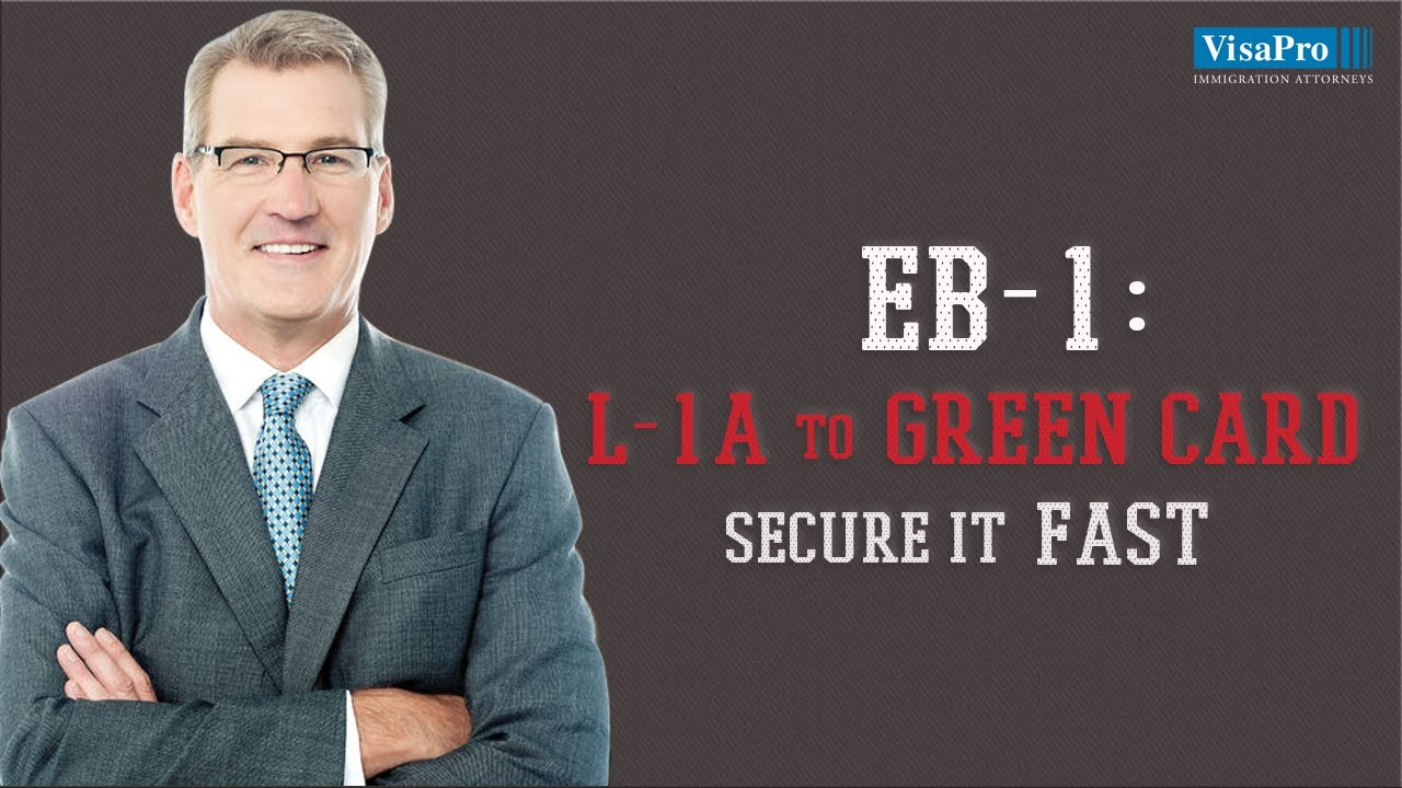 EB1 - L1A to Green Card: Secure It Fast