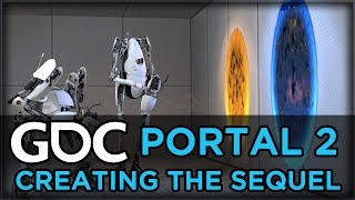 Portal 2: Creating a Sequel to a Game That Doesn