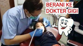 Aisyah Berani ke Dokter Gigi   Yuk Rawat dan Periksa Gigi Sejak Usia Dini