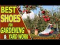 Top 5 Best Shoes For Gardening and Yard Work [2019]