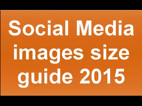 Social Media Images Size Guide 2015 Complete Social Media Image Size Guide