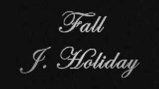 Watch J Holiday Fall video