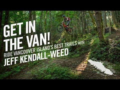 Get in the Van!  Ride Vancouver Island's Best Trails with Jeff Kendall-Weed