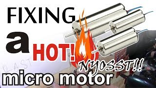 fixing a hot micro motor part 1