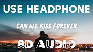 Kina - Can We Kiss Forever? (8D AUDIO) ft. Adriana Proenza