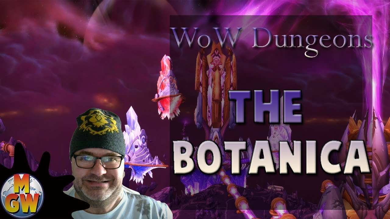 WoW Dungeons   The Botanica   World Of Warcraft @MikesGameWorld