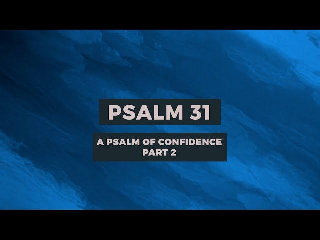 PSALM 31: A PSALM OF CONFIDENCE (PART-2)   Sam P. Chelladurai   Weekly Prayer   AFT Church