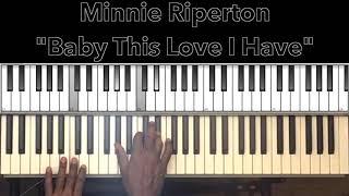 "Minnie Riperton ""Baby This Love I Have"" Piano Tutorial"