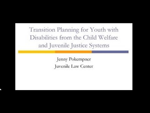 Transition Planning for Youth with Disabilities in the Child Welfare & Juvenile Justice Systems