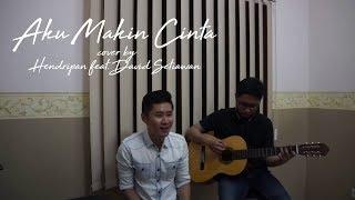 Aku Makin Cinta  Vina Panduwinata  Hendripan cover feat David Setiawan