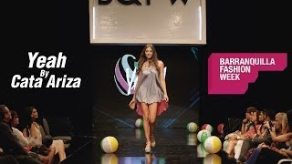 Yeah By Cata Ariza -  Barranquilla Fashion Week 2013