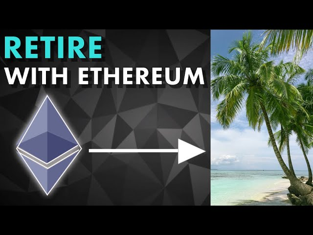 How to retire with Ethereum? (REALISTIC PLAN)