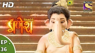 Vighnaharta Ganesh - विघ्नहर्ता गणेश - Ep 36 - 10th October, 2017