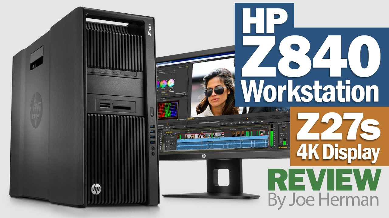 Review of the HP Z840 Workstation, Z27s Display & Quadro M6000 ...