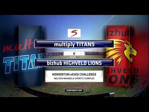 Momentum eKasi Challenge - Multiply Titans vs Bizhub Highveld Lions
