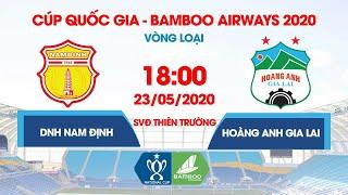 Trực tiếp | DNH Nam Định - Hoàng Anh Gia Lai | Cúp Quốc gia 2020 | NEXT SPORTS
