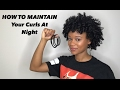 HOW TO Maintain Your Curls At Night | Natural Hair