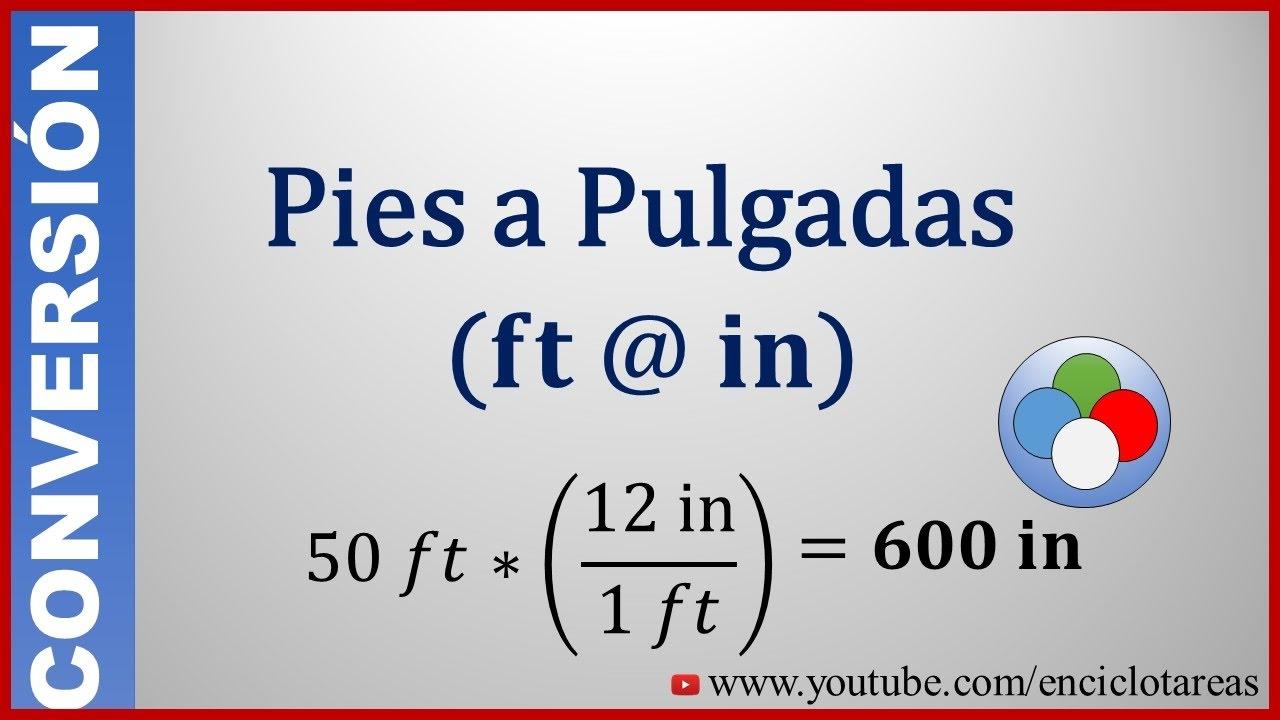 Convertir de Pies a Pulgadas (feet to inch) - YouTube