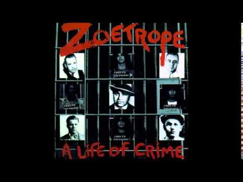 Zoetrope - Life Of Crime (Full Album)