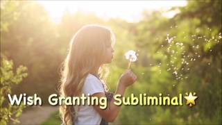 Wish Granting || Make Your Wishes Come True **subliminal**