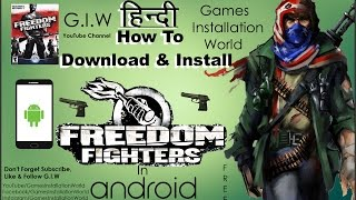 How To Download & Install Freedom Fighters On Android In HINDI