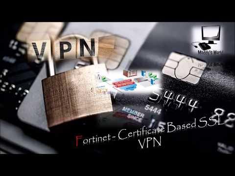 Firewall : Fortinet - Certificate Based SSL VPN