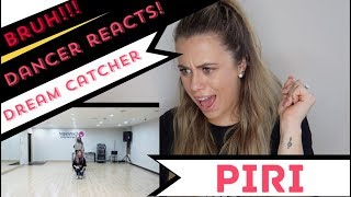 Dreamcatcher(드림캐쳐) 'PIRI' Dance Video(연습실 ver.) - DANCER REACTS!