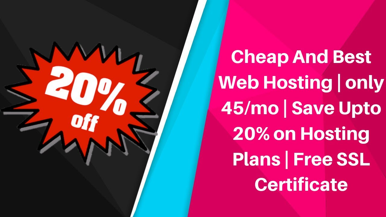 Cheap And Best Web Hosting   only 45/mo   Save Upto 20% on Hosting Plans    Free SSL Certificate