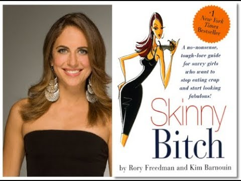 How to be a Skinny Bitch like Rory Freedman