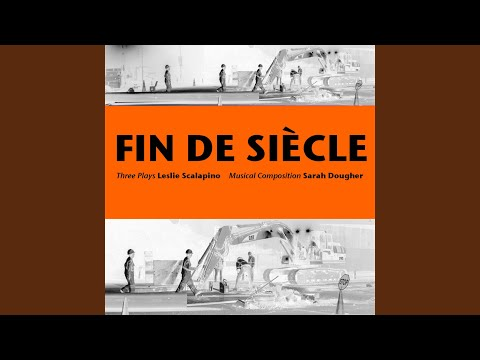 Fin de Siècle, A Play - 1.1 I will be