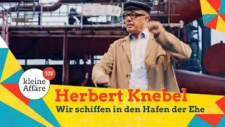 Herbert Knebel – Wir schiffen in den Hafen der Ehe