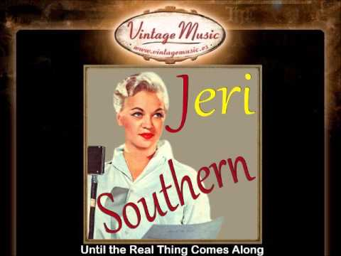 Jeri Southern -- Until the Real Thing Comes Along