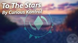 [Electro] To The Stars - Curious Kontrol (Heatwave Album) | ElementalElectric